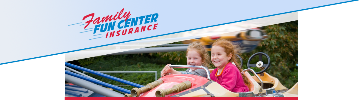 Family Fun Center Insurance